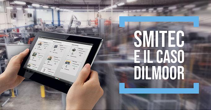 Il caso Dilmoor: da Impianto Produttivo a Industria 4.0 con SWM Smitec